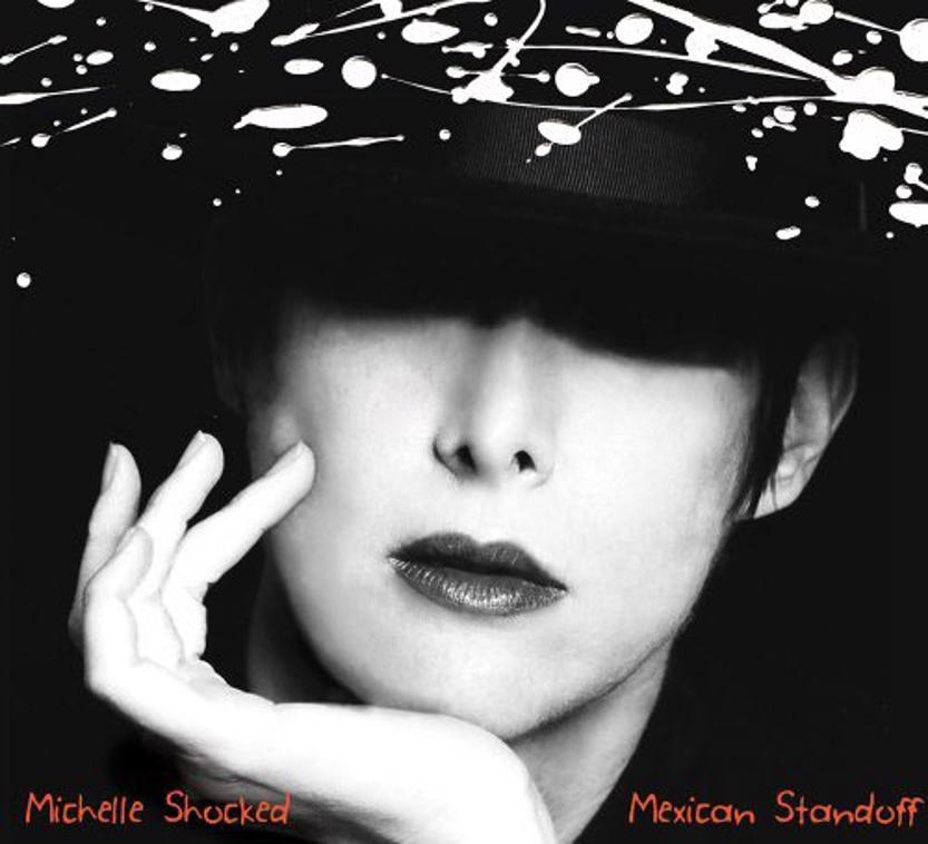 Michelle Shocked - Mexican Standoff