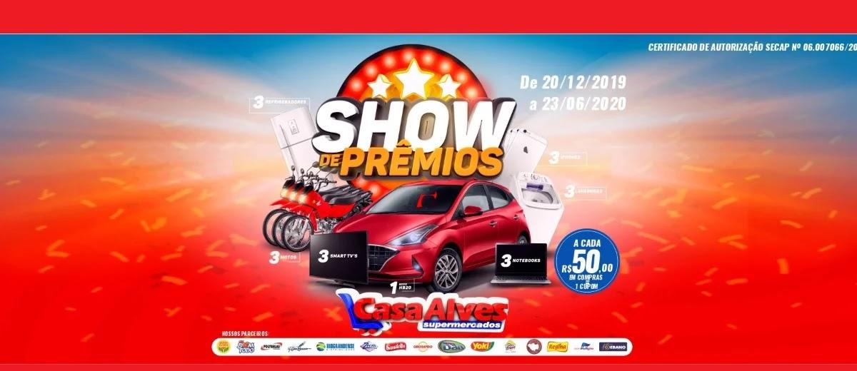 Promoção Casa Alves Supermercados 2020 Show de Prêmios - Participar, Prêmios