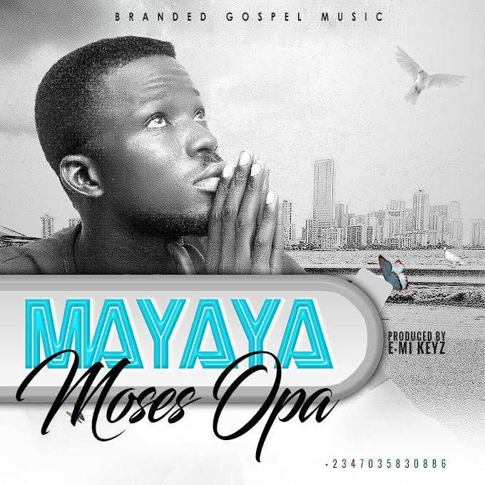[MUSIC] Moses Opa Mayaya  (Messiah)