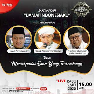Saksikanlah Damai Indonesiaku Bersama Ustadz Azhari Nasution, Ustadz Abdurrohman Djaelani dan KH Didin Hafidhuddin di TVOne - Kajian Islam Tarakan