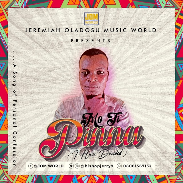 MUSIC: Mo ti pinnu by Jeremiah Oladosu