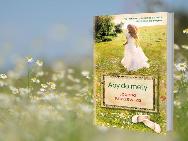 """""""Aby do mety"""" Joanna Kruszewska [PATRONAT]"""