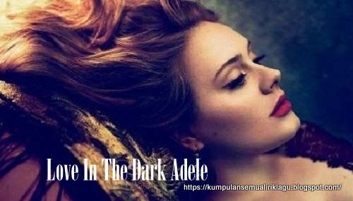 Love In The Dark Adele