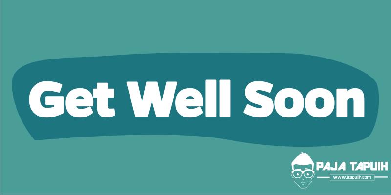 33 Kata Bahasa Inggris Pengganti Get Well Soon