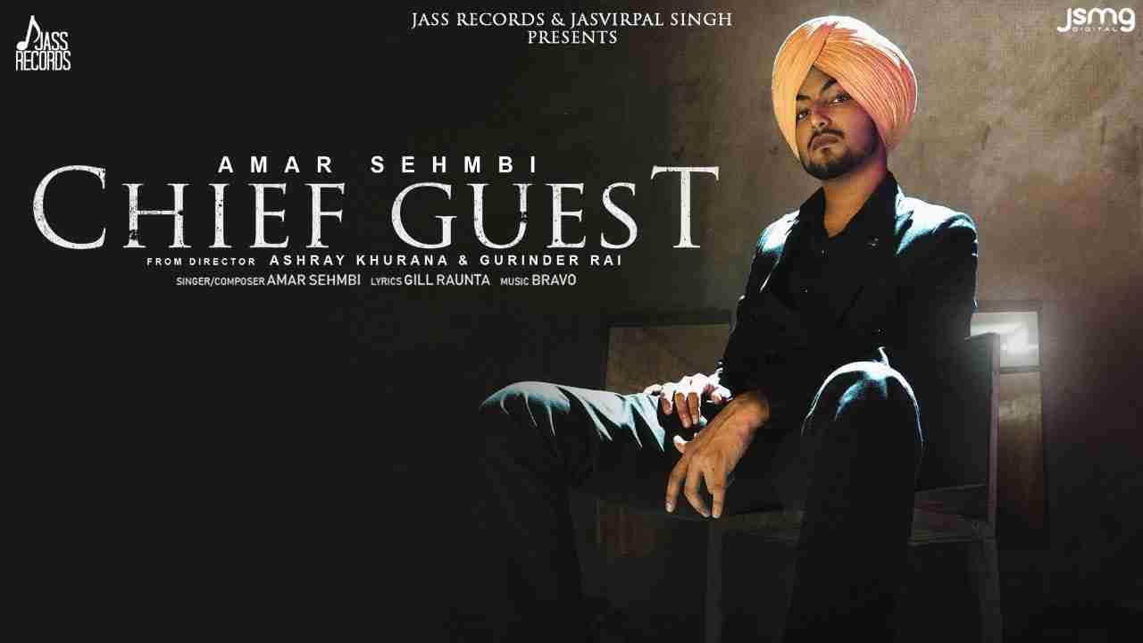 Chief guest lyrics Amar Sehmbi Punjabi Song