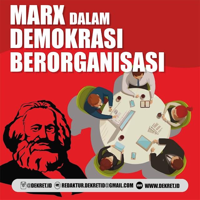 MARX DALAM DEMOKRASI BERORGANISASI
