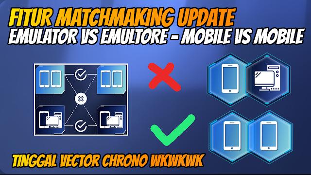 Fitur Update Matchmaking Free Fire Emulator VS Emulator