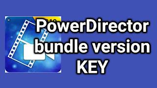 Powerdirector bundle version KEY
