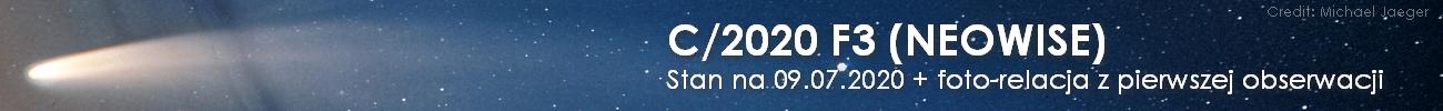 Kometa C/2020 F3 (NEOWISE) upolowana! Relacja z 08.07.2020 r.
