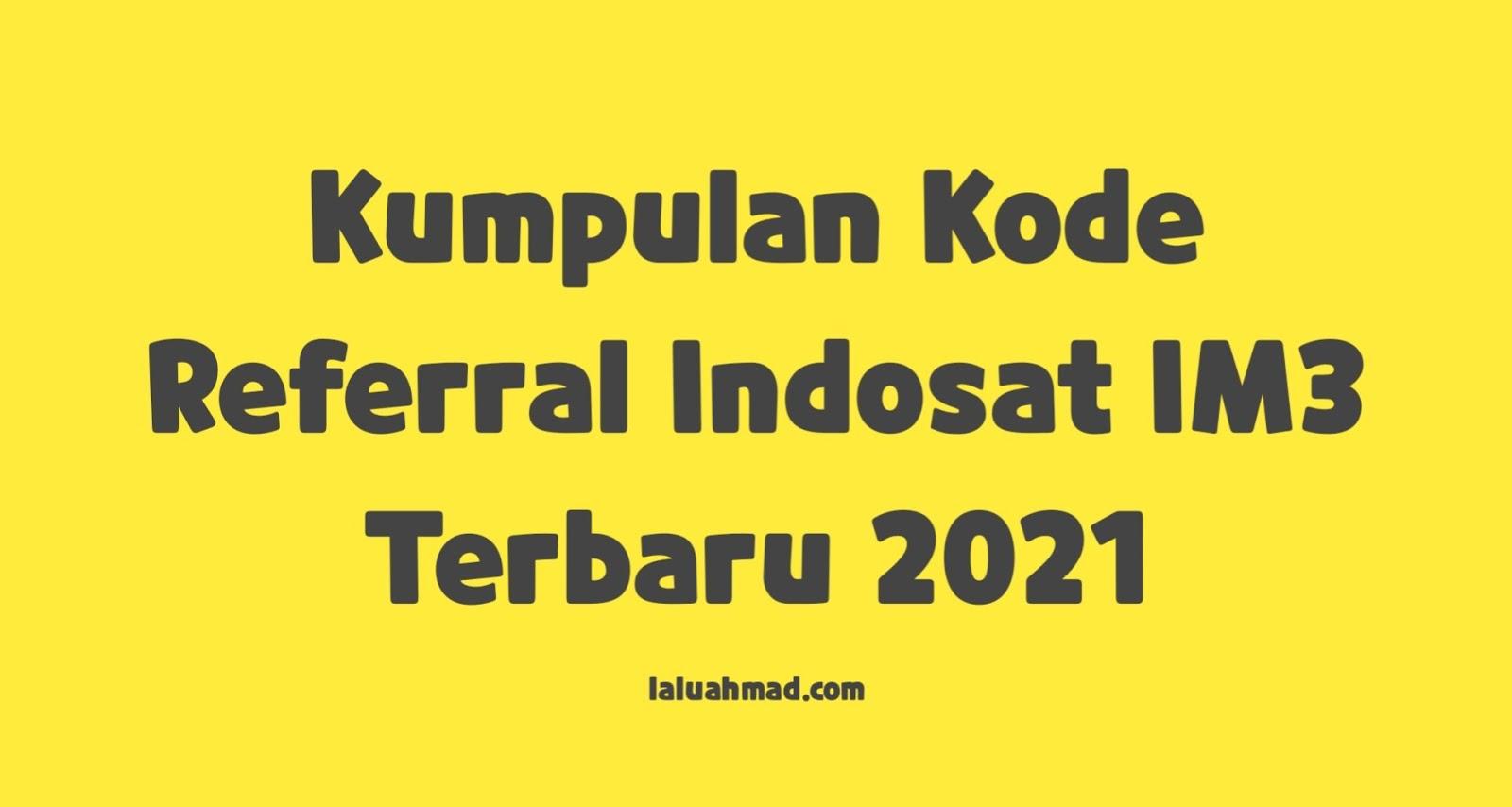 Kumpulan Kode Referral Indosat IM3 Terbaru 2021