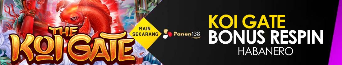 BONUS RESPIN KOI GATE HABANERO PANEN138