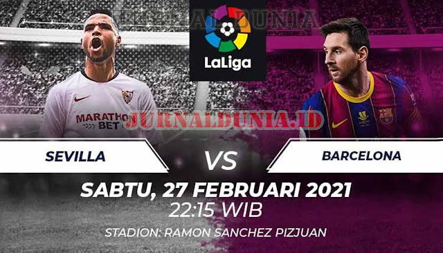 Prediksi Sevilla vs Barcelona , Sabtu 27 Februari 2021 Pukul 22.15 WIB @beIN Sports