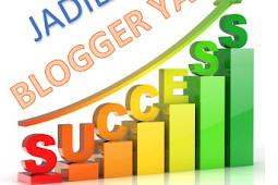 √ 13 Penyebab Seorang Blogger Gagal Menjadi Sukses
