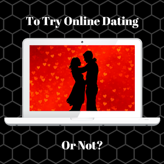 To Try Online Dating Or Not?