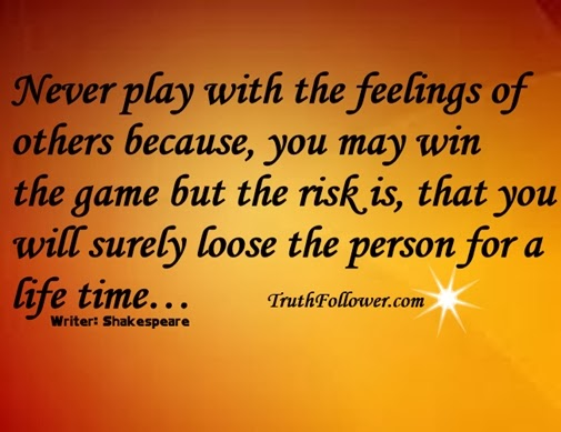 Never Play With The Feelings Of Others Shakespeare Quotes