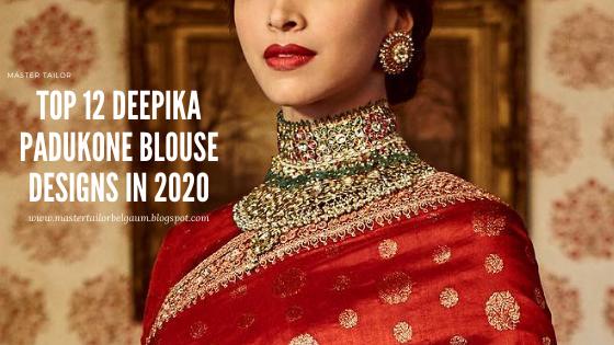Top 12 Deepika Padukone Blouse Designs in 2020