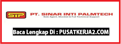 Lowker PT Sinar Inti Palmtech SMA/SMK Oktober 2019 Medan