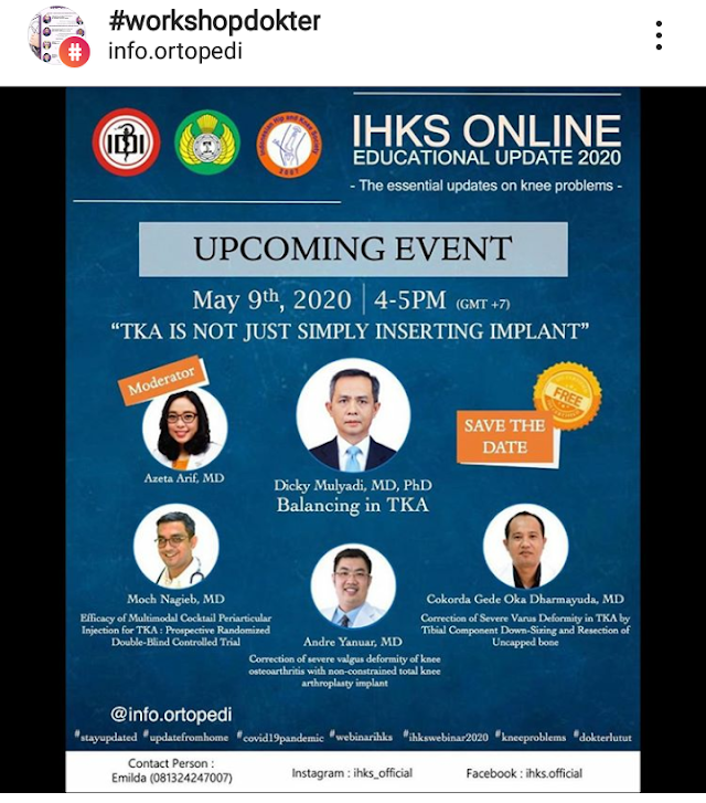 """2ND SESSION WEBINAR IHKS ONLINE EDUCATIONAL UPDATE 2020 FREE REGISTRATION AND LIMITED QUOTA! """"TKA Is Not Just Simply Inserting Implant"""" 🗓 Date: May 9th, 2020"""