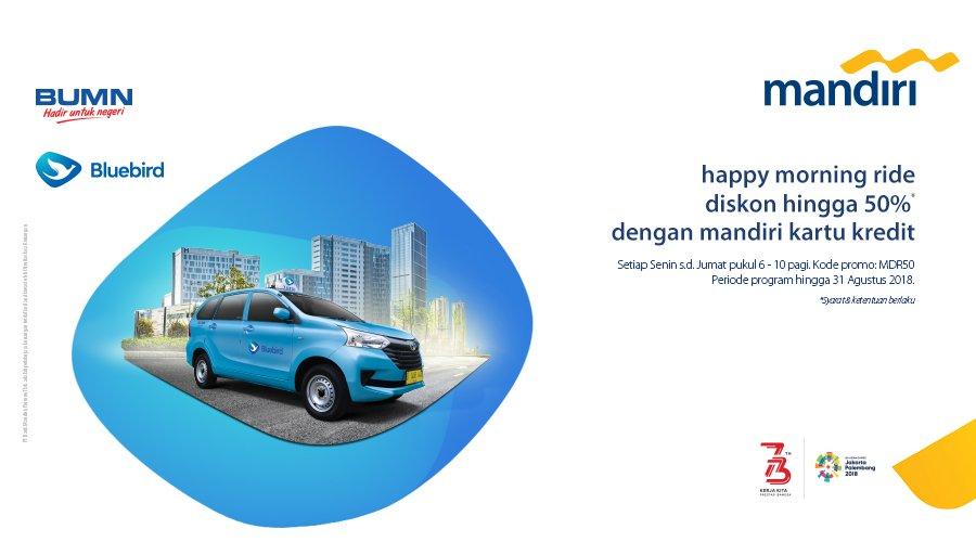 Bank Mandiri - Discount up to 50% setiap Weekdays (6-10 AM) di MyBlueBird (s.d 31 Agustus 2018)