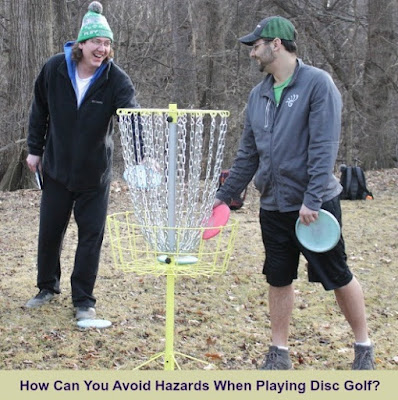 How Can You Avoid Hazards When Playing Disc Golf?