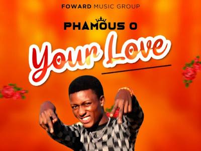 Phamous O_-_your love