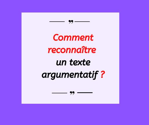 Comment reconnaître un texte argumentatif ?