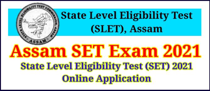 Assam SET Exam 2021: Online Application, Eligibility, Syllabus, Dates