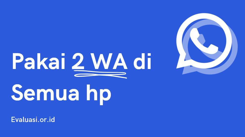 cara pakai dual whatsapp terbaru tanpa aplikasi