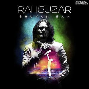 Rahguzar – Bhuvan Bam (2018)