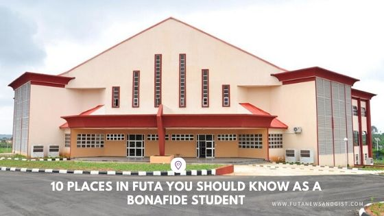 10 places in FUTA You Should Know