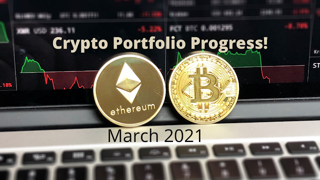 March 2021, Crypto Trading Portfolio Progress!