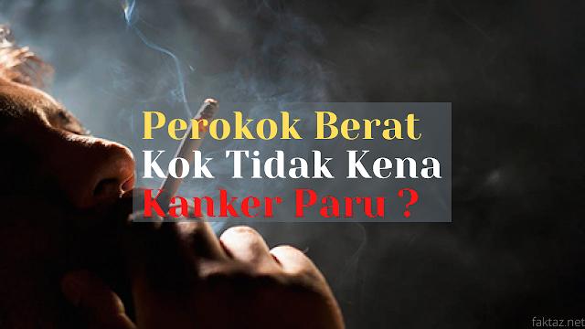 perokok berat tidak kena kanker paru
