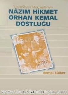 Kemal Sülker - Bilinmeyen Mektuplarıyla Nazım Hikmet Orhan Kemal Dostluğu