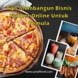 Tips Membangun Bisnis Kuliner Online Untuk Pemula