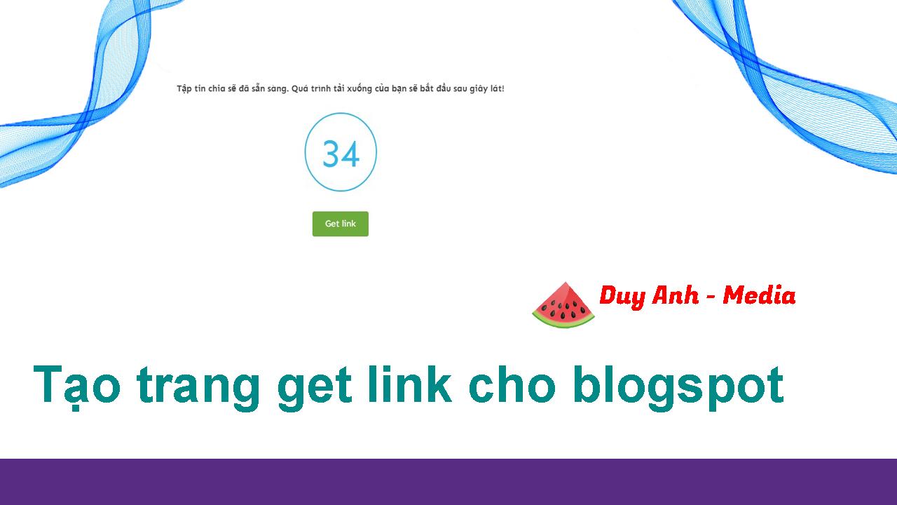 Hướng dẫn tạo trang chờ get link cho Blogger