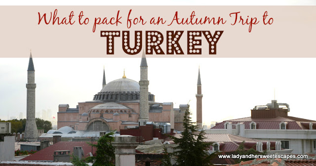 What to pack for Turkey