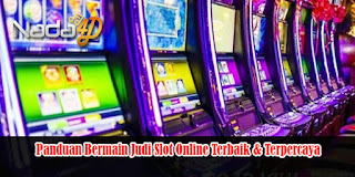 Panduan Bermain Judi Slot Online Terbaik & Terpercaya
