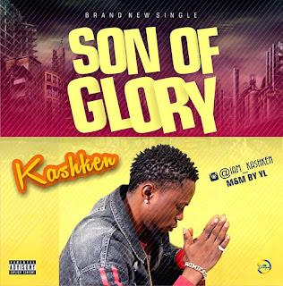 Music:- Kashken - Son Of Glory (S.OG)