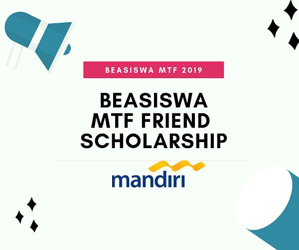 Beasiswa MTF Friend Scholarship 2019 | Beasiswa S1 2019