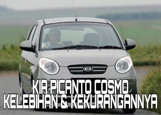 Kelebihan dan Kekurangan Kia Picanto Cosmo