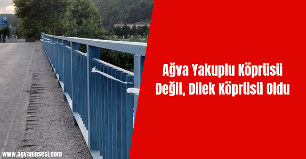 Ağva Yakuplu Köprüsü Değil, Dilek Köprüsü Oldu