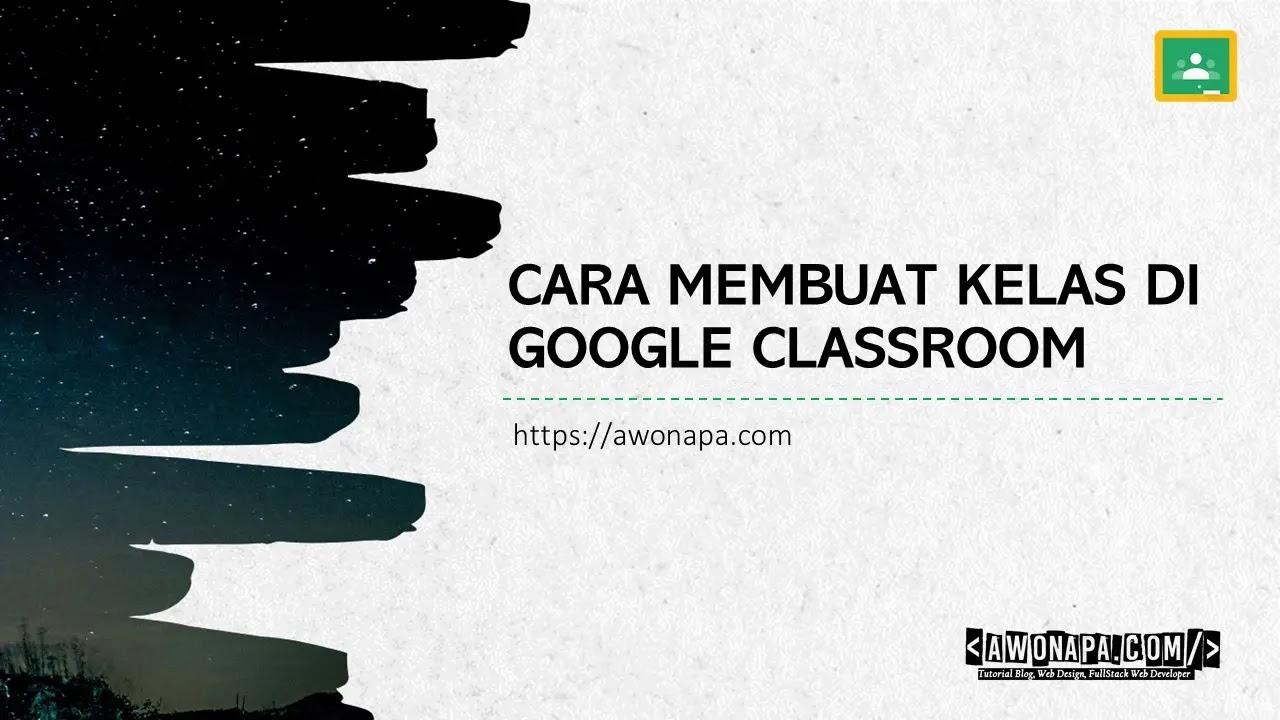 Cara Membuat Kelas di Google Classroom