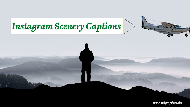 Scenery Captions,Instagram Scenery Captions,Scenery Captions For Instagram