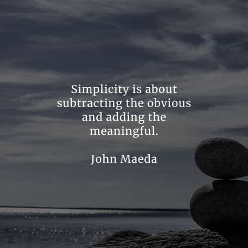 Simplicity quotes and sayings that'll surely inspire you