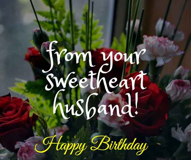 HBD from your sweetheart husband!