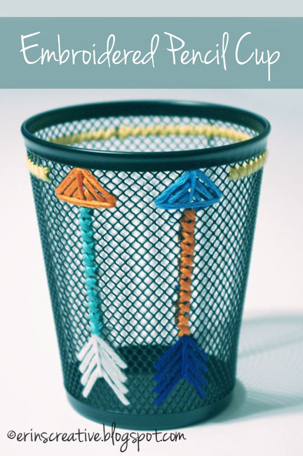 Erin's Creative Energy: Embroidered Pencil Cup