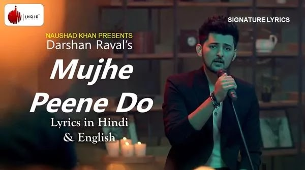 Mujhe Peene Do Lyrics - DARSHAN RAVAL