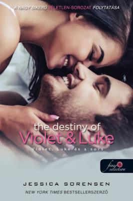 Jessica Sorensen – The Destiny of Violet & Luke: Violet, Luke és a sors (Véletlen 3.) megjelent a Könyvmolyképző Kiadó gondozásában a Rubin Pöttyös Könyvek sorozatban