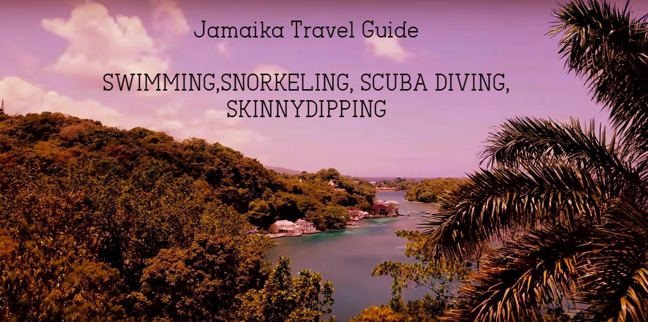 Jamaica: SWIMMING,SNORKELING, SCUBA DIVING & SKINNY DIPPING