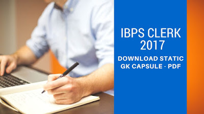IBPS Clerk 2017-2018 Static GK Power Capsule PDF
